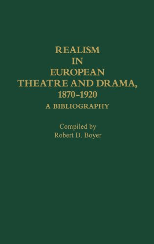 Realism in European Theatre and Drama, 1870-1920: A Bibliography