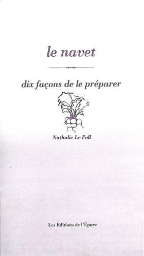 Le navet : Dix façons de le préparer par Nathalie Le Foll
