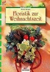Floristik zur Weihnachtszeit