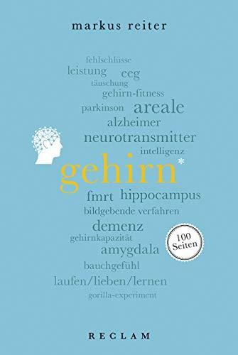 Gehirn. 100 Seiten (Reclam 100 Seiten)
