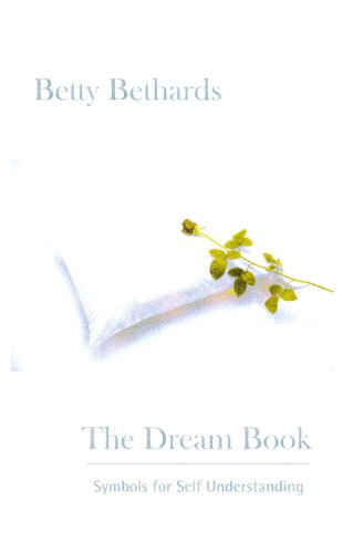 The Dream Book Symbols For Self Understanding Ebook Betty Bethards