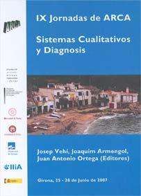 IX Jornadas de ARCA. Sistemas Cualitativos y Diagnosis: Girona, 25-28 de Junio de 2007 (Monografies) por Josep Vehí