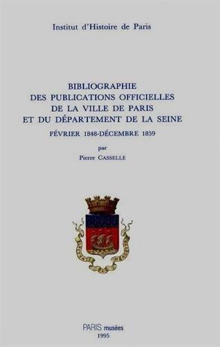 Bibliographie des publications officielles de la ville de paris et du département de la seine. fevr