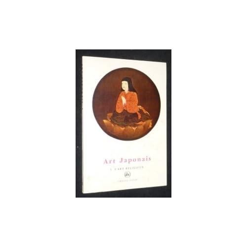 Art japonais - tome 1 : l'art religieux