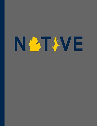 Native: Michigander Journal, Wide Ruled Michigan Resident, Blue Yellow Color, Yooper, Troll, Ann Arbor, A Squared, AA, Arborite, Grand Rapids, ... Lakes, Flint, Midwest, State Shape Letters - Log-arbor