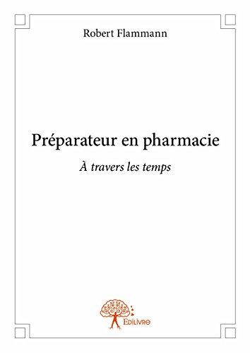 Preparateur en Pharmacie par Robert Flammann