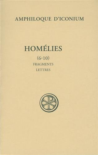 Homlies : Tome 2, Homlies 6-10, fragments divers, ptre synodale, lettre  Sleucos