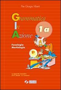 Grammatica in azione. Con quaderno autocorrettivo di esercizi di recupero. Per la Scuola media: 1