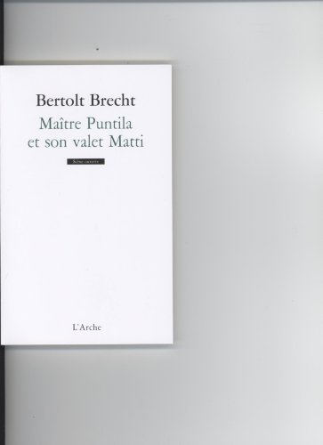 Maitre Puntila et son valet Matti par Bertolt Brecht