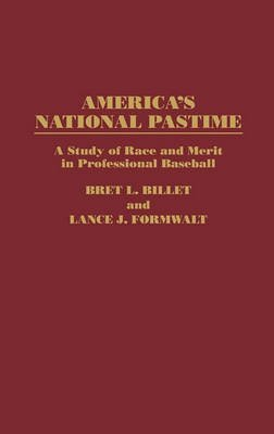 [(America's National Pastime : A Study of Race and Merit in Professional Baseball)] [By (author) Bret L. Billet ] published on (July, 1995)