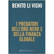 Predatori oro nero e della finanza globale