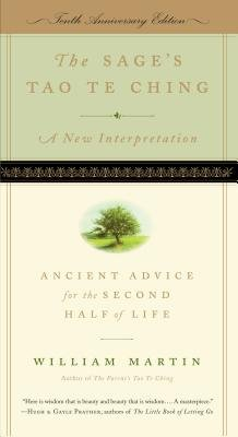 By William Martin The Sage's Tao Te Ching: Ancient Advice for the Second Half of Life (10th)