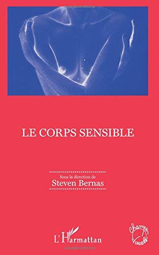 Le corps sensible par Steven Bernas