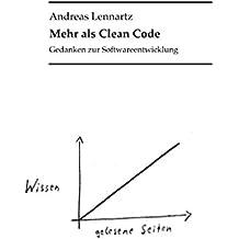 Mehr als Clean Code: Gedanken zur Softwareentwicklung