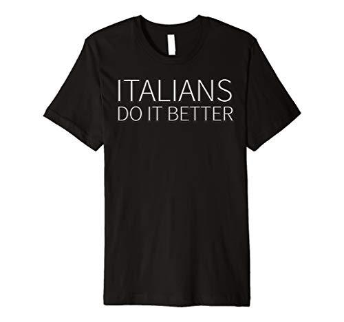 Italians do it Better Funny Patriotische Italien National T Shirt
