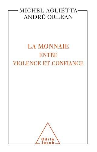 La Monnaie entre violence et confiance