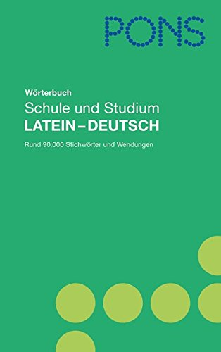 PONS Wörterbuch Schule und Studium Latein: Latein - Deutsch mit rund 90.000 Stichwörtern und Wendungen.