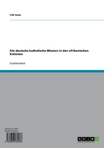 Die deutsche katholische Mission in den afrikanischen Kolonien