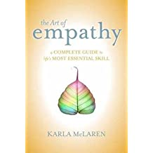 [The Art of Empathy: A Complete Guide to Life's Most Essential Skill] (By: Karla McLaren) [published: October, 2013]