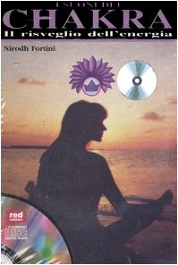 I suoni dei chakra. Il risveglio dell'energia. Con CD Audio