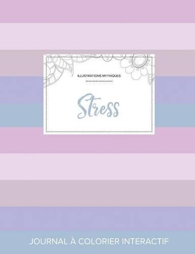 Journal de Coloration Adulte: Stress (Illustrations Mythiques, Rayures Pastel)