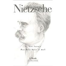Le Gai Savoir ; Par-delà bien et mal de Friedrich Nietzsche ( 14 juillet 2008 )