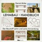 Lehmbau- Handbuch. Der Baustoff Lehm und seine Anwendung