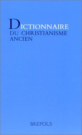 Dictionnaire du christianisme ancien par Joseph-F Kelly