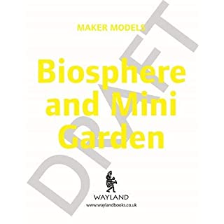 Biosphere and Mini-garden (Maker Models)