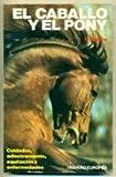 Image de El caballo y el pony : cuidados, adiestramiento, equitacion...