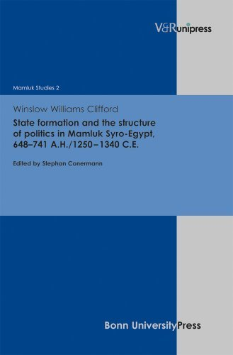 State formation and the structure of politics in Mamluk Syro-Egypt, 648-741 A.H./1250-1340 C.E. (Mamluk Studies) by Clifford, Winslow Williams (2013) Gebundene Ausgabe