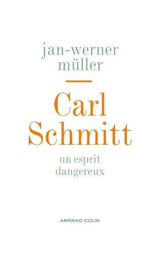Carl Schmitt : Un esprit dangereux (Le temps des idées)