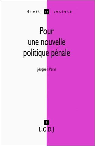 Pour une nouvelle politique pénale : Chroniques 1965-1985