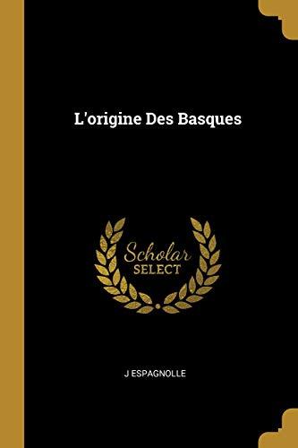 L'Origine Des Basques par  J Espagnolle