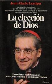 La eleccion de dios por Jean Marie Lustiger