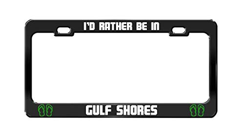 I'D RATHER BE IN GULF SHORES Alabama Black Auto
