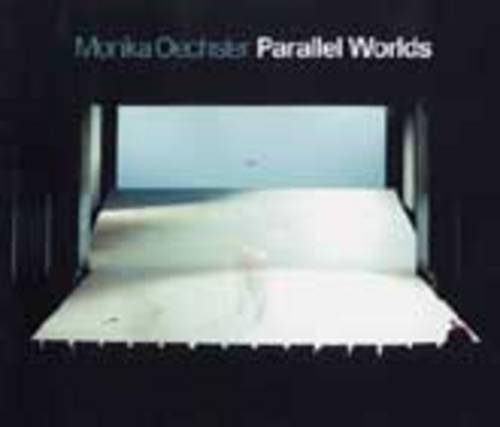 Monika Oechsler: Parallel Worlds