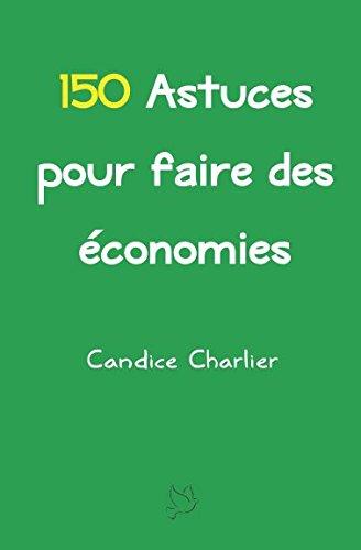 150 Astuces pour faire des économies par Candice Charlier