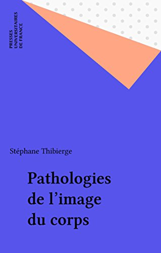 Pathologies de l'image du corps (Psychopathologie) par Stéphane Thibierge