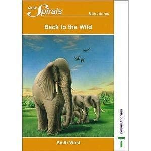 New Spirals 2003 New Titles Pack (12): New Spirals - Non-fiction Back to the Wild: Pt. 3