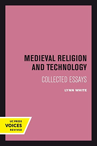 Medieval Religion and Technology – Collected Essays (Center for Medieval and Renaissance Studies, UCLA)