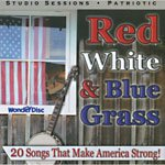 Red White and Blue Grass: 20 Songs That Make America Strong!