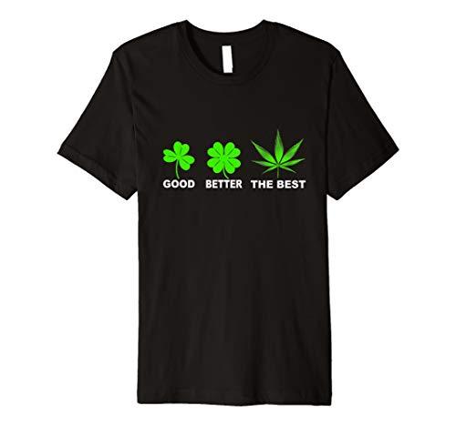 Good Better The Best Marihuana Blatt Cannabis Gras T Shirt