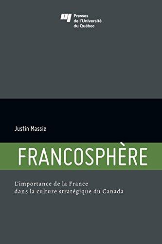 Francosphère: L'importance de la France dans la culture stratégique du Canada