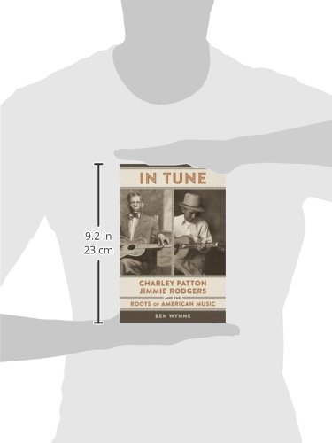 In Tune: Charley Patton, Jimmie Rodgers, and the Roots of American Music