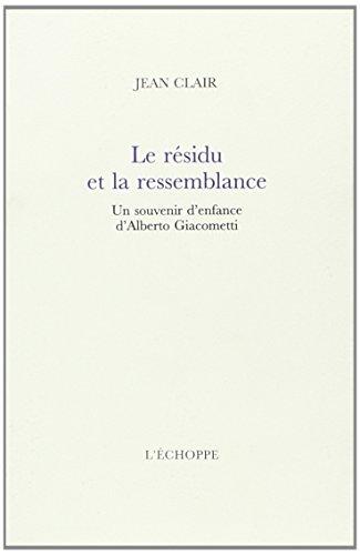 Le Résidu et la ressemblance : Un souvenir d'enfance d'Alberto Giacometti
