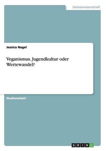 Veganismus. Jugendkultur oder Wertewandel?