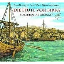 Die Leute von Birka: So lebten die Wikinger
