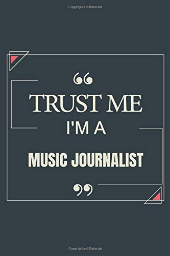 Trust Me I'm A Music Journalist: Blank Lined Journal Notebook gift For Music Journalist