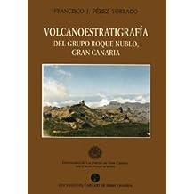 Volcanoestratigrafía del grupo Roque Nublo, Gran Canaria (Monografía)
